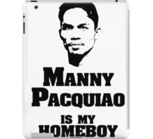 Manny IS My Homeboy iPad Case/Skin