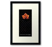 The best way out is always through. Framed Print