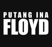 Putang Ina Floyd Kids Clothes