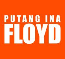 Putang Ina Floyd Kids Tee