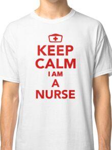 Keep calm I'm a nurse Classic T-Shirt