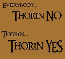 Thorin NO, Thorin YES by Chickadee65