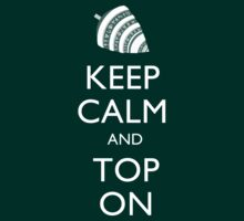 MTG - Keep Calm & Top On by ohitsmagic