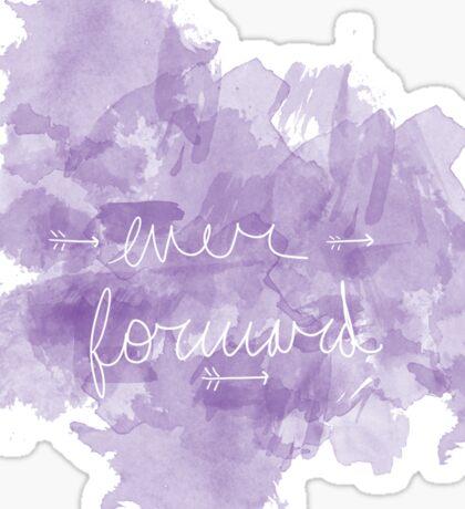 Ever forward watercolor Sticker