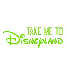 Take Me To Disneyland in green Photographic Print