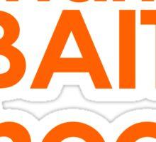 Shark Bait  Sticker