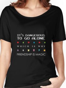 It's Dangerous Without Friends Women's Relaxed Fit T-Shirt