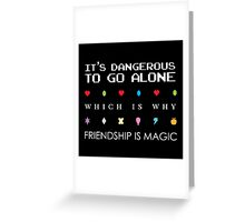 It's Dangerous Without Friends Greeting Card