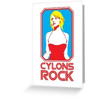 Cylons rock Greeting Card
