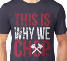 This is Why We Chop Unisex T-Shirt
