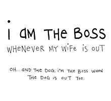 I am the boss Photographic Print