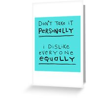 don't take it personally Greeting Card