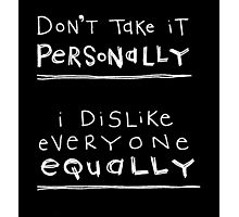 don't take it personally (white writing) Photographic Print