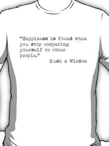 Kush and Wizdom// Life Quotes T-Shirt