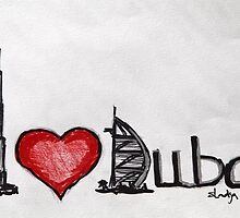 I love Dubai by sladjana