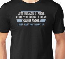Agree Right Mens Womens T-Shirt Hoodie Unisex T-Shirt