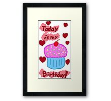 Today is my Birthday Framed Print