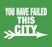 You Have Failed This City Tee by LeftyBeanz