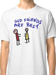 Old Friend Are the best Classic T-Shirt