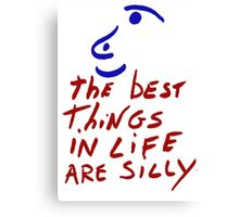 Life silly Canvas Print