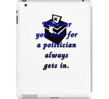 Whoever you vote for. iPad Case/Skin
