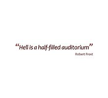 Hell is a half-filled auditorium (Amazing Sayings) by gshapley