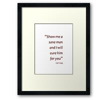 Carl Jung - Cure a sane man (Amazing Sayings) Framed Print