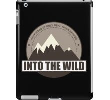 Into the wild happyness is only real when shared iPad Case/Skin