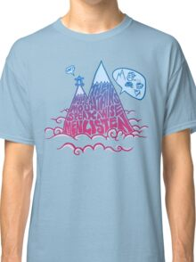 When the mountains speaks, wise men listen Classic T-Shirt