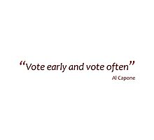 Capone - vote early, vote often (Amazing Sayings) by gshapley