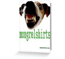 Mongrel Shirts Greeting Card
