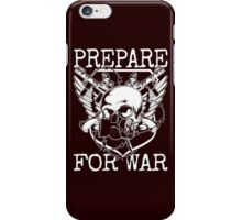 Prepare for War. iPhone Case/Skin