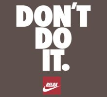 Don't do it. Relax 2, Nike T-Shirt