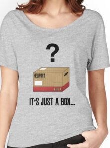 It's just a box... Women's Relaxed Fit T-Shirt