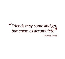 Enemies accumulate (Amazing Sayings) by gshapley