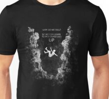 Why do we fall? Unisex T-Shirt