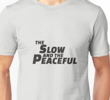 Slow and Peaceful Unisex T-Shirt