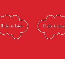 I'll Do It Later Humor Quote - Red by Leona Hussey