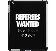 Referees Wanted iPad Case/Skin
