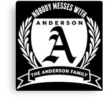 Nobody Messes With The Anderson Family Canvas Print