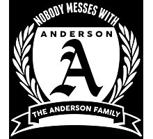 Nobody Messes With The Anderson Family Photographic Print