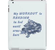Books Addicted - My Workout Is Reading iPad Case/Skin