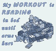 Books Addicted - My Workout Is Reading by TylerMellark