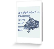 Books Addicted - My Workout Is Reading Greeting Card