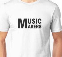 Music Makers Unisex T-Shirt