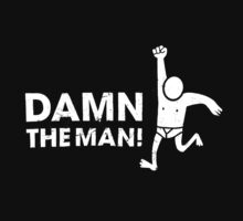 Damn The Man by TheFrase