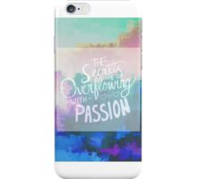 The Secrets Are Overflowing with Passion II iPhone Case/Skin