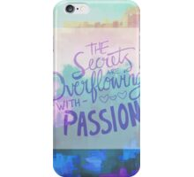 The Secrets Are Overflowing with Passion III iPhone Case/Skin