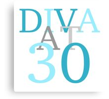 Diva At 30 Canvas Print