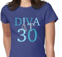 Diva At 30 Womens Fitted T-Shirt
